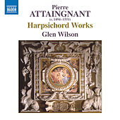 Harpsichord Works Published by Pierre Attaingnant von Glen Wilson