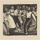 Street Dance by Marvin Gaye