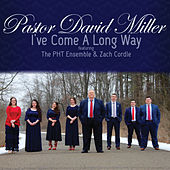 I've Come a Long Way de Pastor David Miller