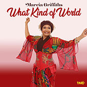 What Kind of World by Marcia Griffiths