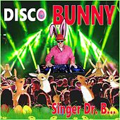 Disco Bunny by Singer Dr. B...
