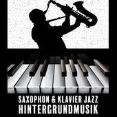 Saxophon & Klavier Jazz Hintergrundmusik - 2019 Smooth Jazz für Entspannung de Acoustic Hits