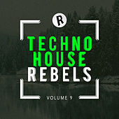 Techno House Rebels, Vol. 9 - EP de Various Artists