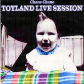 Toyland Live Session (Live) by Chane Chane
