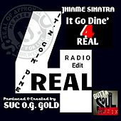 It Go Dine' 4 Real (Radio Edit) by Jhiame