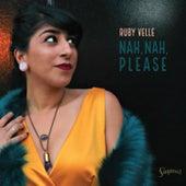 Nah, Nah, Please von Ruby Velle