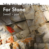 For Stone (West), Pt 1 by Toby Marks