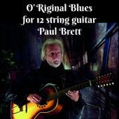 O'Riginal Blues for 12 String Guitar by Paul Brett
