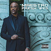 Champagne Campaign by Maestro Fresh Wes