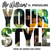 Your Style by Mr. Williamz