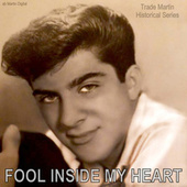 Fool Inside My Heart by Trade Martin