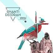 Shanti V Deedrah - Essential Selection, Vol. 1 by Various Artists