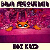 Hot Kats by Baja Frequencia