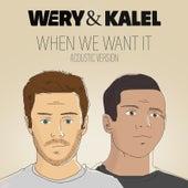 When We Want It (Acoustic Version) de Wery