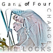 Change The Locks de Gang Of Four