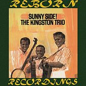 Sunny Side (HD Remastered) de The Kingston Trio