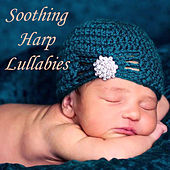 Soothing Harp Lullabies von Lullabies for Deep Meditation
