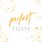 Perfect by Anthem Lights