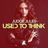 Used to Think de Judge Jules
