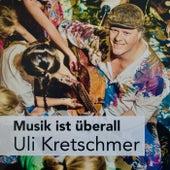 Musik ist überall von Uli Kretschmer