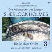 Sherlock Holmes: Ein leichtes Opfer (Die Abenteuer des jungen Sherlock Holmes 3) von Sir Arthur Conan Doyle