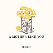 A Mother Like You by JJ Heller