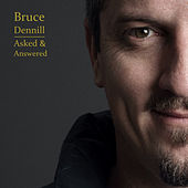 Asked & Answered by Bruce Dennill
