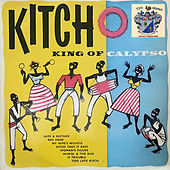 Kitcho, King of Calypso by Lord Kitchener