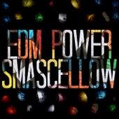 Smascellow de EDM Power