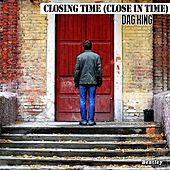Closing Time (Close in Time) by Dag King