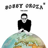 This Love by Bobby Oroza