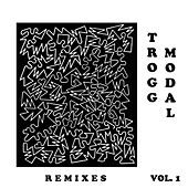 Trogg Modal, Vol. 1 (Remixes) by Eric Copeland