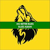 Mo Better Blues Blues Album by Various Artists
