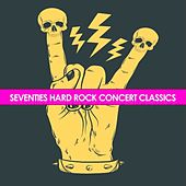 Seventies Hard Rock Concert Classics by Various Artists