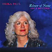 River of Now (Live and Unfiltered) by Erika Paul