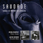 Saudade (Songs in the Key of Longing) by Myra Murphy