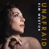 Unafraid by Kim Weston