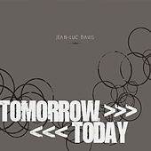 Tomorrow, Today by Jean-Luc Davis