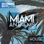 Nothing But... Miami Anthems 2019 House - EP di Various Artists