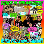 Dance Is The Answer by Astral Projection