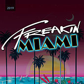 Freakin' Miami 2019 - EP by Various Artists