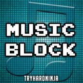 Music Block de TryHardNinja