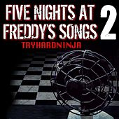 Five Nights at Freddy's Songs 2 by TryHardNinja