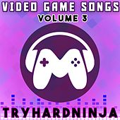 Video Game Songs, Vol. 3 by TryHardNinja