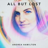 All but Lost de Andrea Hamilton