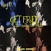 Get Free: The Undisputed Truth (Deluxe Edition) by King D