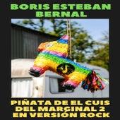 Piñata de el Cuis del Marginal 2 (Versión Rock) de Boris Esteban Bernal
