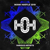 Miami Hustle 2019 - EP by Various Artists