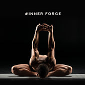 #Inner Force – New Age Music for Deep Harmony, Spiritual Awakening, Yoga, Deep Mditation, Relaxation, Relaxing Music Therapy, Training Yoga de Meditación Música Ambiente