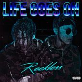 Life Goes On by Reckless